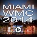 Miami WMC 2014/Andi Vax/Mario Chris/Duotronixx/Afonso/Escadia/Delta Blue/J Cawte/Dj Borra/Radioknob/John Amaro/Marcel Trump/Jannick Larsen