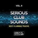 Serious Club Sounds, Vol. 9 (Best Clubbing Tracks)/Miguel Serrano/Oner Zeynel/Joe De Renzo/Cardillo DJ/Simon Lunardi/Nacim Ladj/Mirko Worz/Jens Mueller/Franx/Nino Pipito'/Reyo Jurise/Eros Molina/Sergio Del Lago/Mitekss/Noetic Curve/Simone Cerquiglini/Squeeze DJ