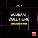 Minimal Solutions, Vol. 4 (Minimal Industry Tracks)/Ricktronik/John Ruffneck/Quit/Black Virus/Reshaped/Grano/Sam Ballack/Monek/Sheen Fen/One Kriminal/Cross The Line/Glam Project/Marc Mool/Capro
