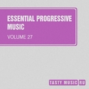 Essential Progressive Music, Vol. 27/Alex Leader/Alex Zaytsev/DXES/Notches/DJ Vantigo/O.P./Slim Block/DJ Kobr@/Ilya Masalimov/F.Twin