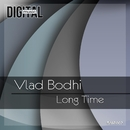 Long Time/Vlad Bodhi