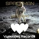 Spaceman / We Make It Bounce/Droplead