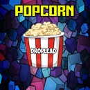 Popcorn/Droplead