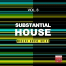 Substantial House, Vol. 8 (Modern House Guide)/Soulstatic/Great Exuma/Danny J Crash/Funkadiba/J-Funk/Tommy Evans/Vega/Radio Groove Foundation/Fain/House Freak/Mr Ralph/Vic Palminteri/Zara/Alex Fain/Scarpante