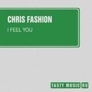 I Feel You - Single/Chris Fashion/Kirill De Speize