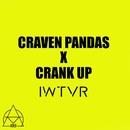 Iwtvr/CRANK UP/CRAVEN PANDAS