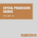 Crystal Progressive Sounds, Vol. 10/Schastye/Anton Seim/DIM TARASOV/Artem Roman/David Tamamyan/Andy Hardo/VIN DETT/Daar Odenbach/XCloud/DJ Pamen/Senti/Xiary Quey