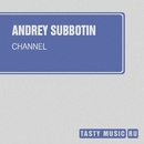Channel - Single/Andrey Subbotin/Sergey Chepelev