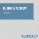 Time Out - Single/DJ Nikita Noskow