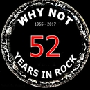 52 Years in Rock/Why Not