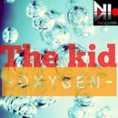 Oxygen/The kid