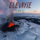 Lurking/Elevayte