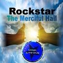 The Merciful Hail/Rockstar