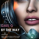 By The Way/Gael G