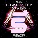 Down Step & DNA/Aratz