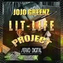 Lit Life Project/JOJO GREENZ