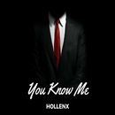 You Know Me/Hollenx