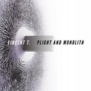 Plight And Monolith/Vincent T.