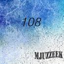 Mjuzzeek, Vol.108/Demax/Schneider Electric/SZ/Starque/Constantine P./Tim Sobolev/VaDim/Speed Burr/Sledger/Upnoise/Skocht/Stanz