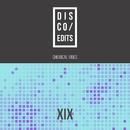 Disco Edits - Vol.XIX/Boy Funktastic/Marcus Oliveira/Nytron/Icy Sasaki/Funkylover/PiMO/Joven Misterio/MC - JOCKER/DODX/DSE Dream Syndacate Experiment/Modfunk/Anturage/Zevs/Thrill Kill/Lau e Torha/Enzo Faleiro/Eyal Cohen/Biatlone/N.e.r.y.