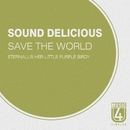 Save The World/Eternall/Sound Delicious