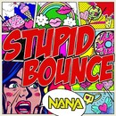 Stupid Bounce/NANA