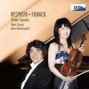 レスピーギ:ヴァイオリン・ソナタ、フランク:ヴァイオリン・ソナタ/鈴木理恵子/若林顕