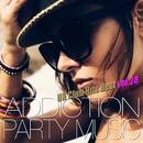 ADDICTION PARTY MUSIC vol.28 - パーティー中毒!最新UKクラブ・ヒット!/UK Club Hits Collective