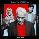 YRU Still Here?/MARC RIBOT'S CERAMIC DOG
