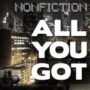 All You Got/Nonfiction