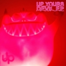Devil EP/Up Yours