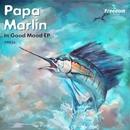 In Good Mood EP/Papa Marlin/Marakesh