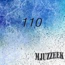 Mjuzzeek, Vol.110/Hitman/Matt/Indigo/Last Raise/M.A.T.T./Jade Power/MAREEKMIA/Lasha Qebadze/GeniusX/Jozef Harrison