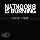 Movin' 2 Fast/Adam Joseph, Brooklyn is Burning & DJ Nita