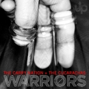 Warriors/The Carry Nation & The Cucarachas