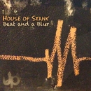 Beat and a Blur/House of Stank