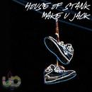 Make U Jack 2012 Remixes/House of Stank