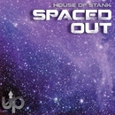 Spaced Out/House of Stank