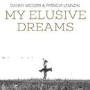 My Elusive Dreams/Danny McGirr/Patricia Lennon