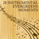 28 Instrumental Evergreens Moments/The London Session Players