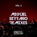 Miguel Serrano Remixes, Vol. 2/Miguel Serrano/Vily Vinilo/Joe De Renzo/Simon Lunardi/Nacim Ladj/Charlie Brown