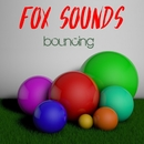 Bouncing/Fox Sounds