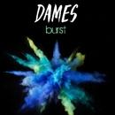 Burst/Dames