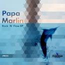 Rock 'N' Flow EP/Papa Marlin