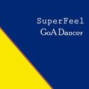 Goa Dancer/SuperFeel