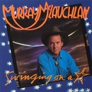 Swinging on a Star/Murray McLauchlan