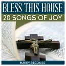 Bless This House - 20 Songs Of Joy/Harry Secombe