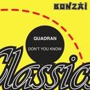 Don't You Know/Quadran