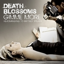 Gimme More – Headbanging to Britney Spears/Death Blossoms