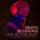 I Ran (So Far Away) – Headbanging to A Flock of Seagulls/Death Blossoms